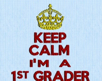 Keep Calm I'm A 1st Grader - Embroidery Design