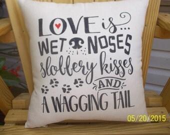 Love is a Wet Noses Primitive Hand Stencil Pillow