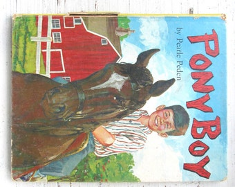 Pony Boy Book . 1963 . Jim Padgett . Pearle Peden . 1960's Children's Book . 60's Kid's Story . Vintage Horse Book . Farm Book . Religious