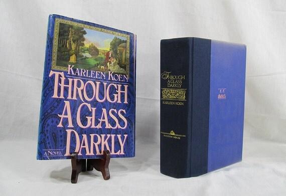 1986  Through A Glass Darkly Karleen Koen a Novel Hardcover w/DJ First Edition 1st Love Story 18th Century