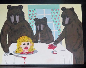 "Three bears with Goldilocks..."" Just right!"" horror, creepy, gory, acrylic painting, canvas, OOAK, adult"