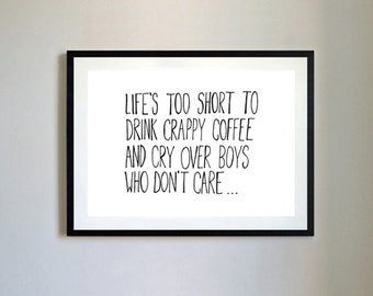 Life's Too Short Type Quote Print.