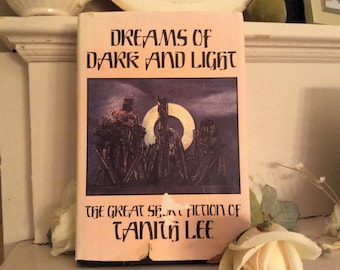 """Vintage Collectible First Edition Book """"Dreams Of Dark And Light by Tanith Lee"""