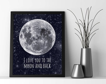 Moon quote art print, I love you to the moon and back, galaxy art wall hanging, full moon lunar wall decor, modern decor art print.