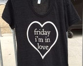 Friday I'm In Love Shirt American Apparel Track T-Shirt Womens and Unisex Sizes