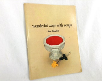 "Vintage Paperback ""Wonderful Ways With Soups From Campell's"""