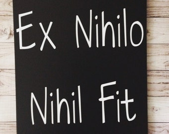 Ex Nihilo Nihil Fit Wood Sign Latin Nothing Comes From Nothing Parmenides Quote Concept of Creation Philosophical Quote