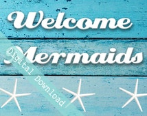 mermaid sign printable, wooden beach sign, instant download, welcome mermaids sign, wood sign, aqua, decoration