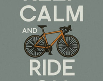 Keep Calm and Ride On (Art Prints available in multiple sizes)