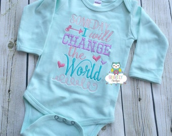 Someday I will change the World Girl Shirt, Gown, or Bodysuit, New Baby Gift, Baby Shower Gift, Girly Attitude Shirt