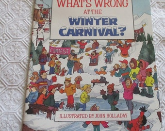 What's Wrong at the Winter Carnival? by John Holladay