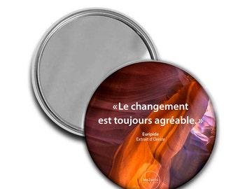 "Pocket Mirror - ""Change is always nice. """