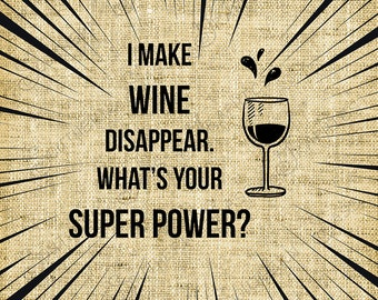 Digital Design/I make wine disappear. What's your Superpower?/Humor/Digital Stamp/Vinyl Cutter/Card Making/Iron on Transfer-INSTANT DOWNLOAD