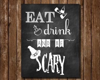 Eat Drink and Be Scary Halloween Printable Instant Download