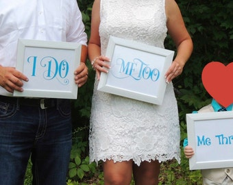 "Printable Wedding Signs - ""I Do""   ""Me Too""    ""Me Three"""