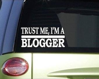 Trust Me Blogger *H470* 8 Inch Sticker Decal Blogging Blog Fashion