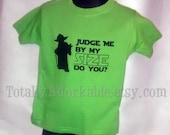 Star Wars Yoda Baby/Toddler Tshirt - Judge Me By My Size Do You