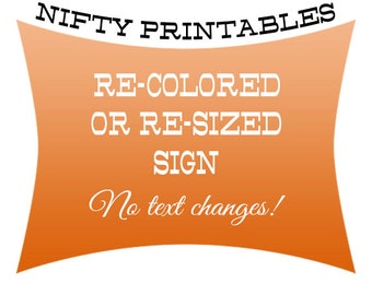 Custom Colored or Resized Sign