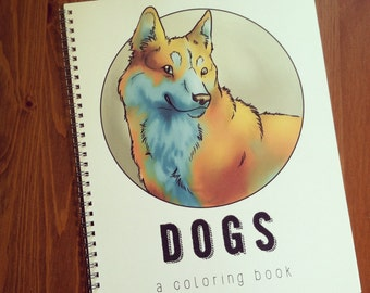 DOGS Coloring Book, 8.5x11 - dog breeds bulldog husky shepherd pug adult coloring project kids children