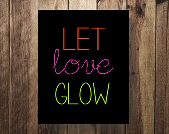 Let Love Glow, Glow Stick Sign, Glowstick Sign, Wedding Glow Sticks, Printable, Neon, Wedding Sign, Wedding Dance Floor, Reception Sign