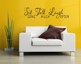 Sit Long, Talk Much, Laugh Often... Quote Wall Decor Vinyl Decal