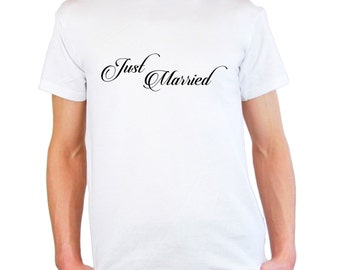 Mens & Womens T-Shirt with Quote Just Married / Bride and Groom Wedding Day Shirts / Custom Marriage Gift Shirt + Free Random Decal Gift!