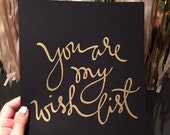 You are my wish list gold on black print