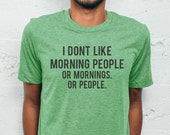 I Dont Like Morning People TShirt Tee T-Shirt Mens Womens Unisex Gift Funny Humour