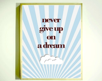 NEVER GIVE UP on a Dream / Inspirational Print / Childrens Kids Room Art / Classroom Poster / Educational Posters Quotes / Teaching Posters