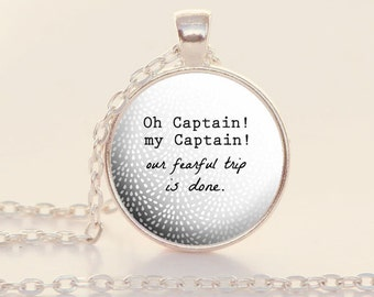 O Captain My Captain - Walt Whitman - Poetry - Lincoln - Literary Quote - Quote Necklace - (B4555)