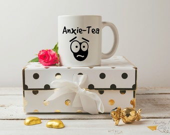 Anxiety 'Anxie-Tea' Mug - Anxiety Mug - Tea Cup - Calming Mug - Stress - Anxiety - Tea Cup  - Coffee Mug - Coffee Cup - Funny Coffee Mug
