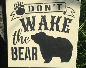 Dont wake the Bear,Wooden sign,funny,cute sign,humourous art,grouchy person,husband,male,camper,bears,bearpaws,sleeping in,afternoon naps