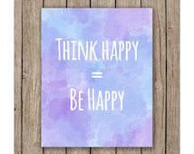 Watercolor Think Happy = Be Happy Design Printable wall art instant download, Print Wall Art,  Bedroom Decor, Nursery Art