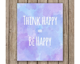 Watercolor Think Happy = Be Happy Design Printable wall art instant download, Print Wall Art,  Bedroom Decor, Nursery Art