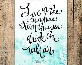 Live in the sunshine, Swim the sea, drink the wild air - Ralph Waldo Emerson quote 8x10 Print INSTANT DOWNLOAD