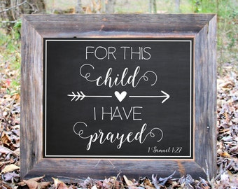 For This Child I Have Prayed Baby Scripture Verse 1 Samuel 1:27 Chalkboard Photo Prop Announcement Printable Sign Maternity