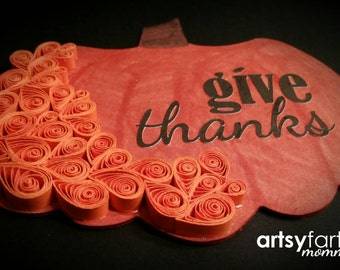 Give Thanks - Fall Decor - Quilling Wall Art - Autumn Home Decorations - Thanksgiving