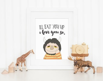 I'll Eat You Up I Love You So - Where The Wild Things Are - Art Print - Instant Download Digital File - 8x10