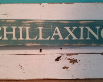 CHILLAXING sign