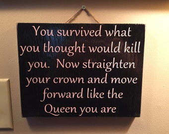 inspirational sign - rustic wood sign - survivor sign - cancer survivor sign - gift for survivor - sign for a Queen - brave sign - hero sign