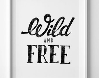 Black and white nursery art, downloadable print, inspirational kids room decor, Wild and Free quote, digital printable art, typographic sign