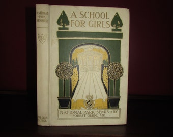 National Park Seminary Yearbook 1931-32: A School for Girls Illustrated with photographs. Forest Glen Maryland