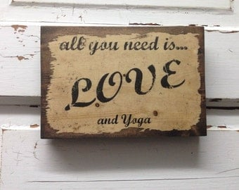 All You Need Is Love And Yoga- Yoga Lover- Gift For Yoga Enthusiast- Yoga Gift for Yoga Lover- Art for for Yoga Lover- Decor for Yoga Lover