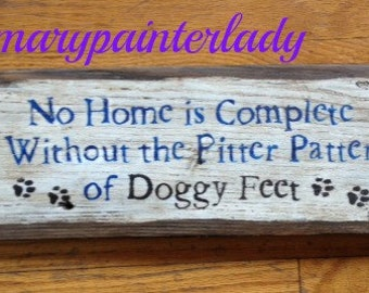 Dogs, Cats Repurposed Wood signs,  Pets, rustic, shabby chic hand painted and designed with country, inspirational, sayings