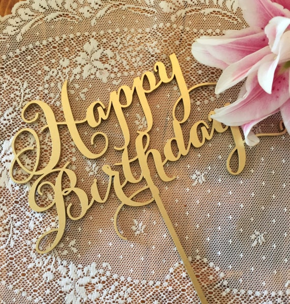 Laser Cut Gold Platinum: Happy Birthday Cake Topper Laser Cut Gold By