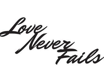 Love Never Fails - Inspirational Metal Sign