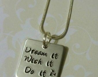 Dream it, wish it,  do it necklace