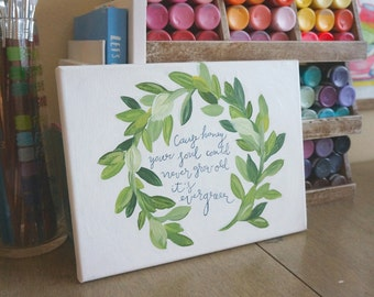 Laurel Leaf Quote Canvas Acrylic Painting 9X12