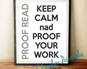 Proofread, proof your work , keep calm, Wall Art, dorm art, classroom Art, Instant Download
