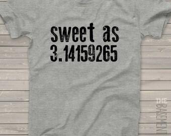 math teacher shirt - funny math shirt - sweet as 3.1459265 (pi)